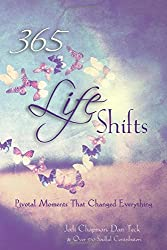 365 Life Shifts: Pivotal Moments That Changed Everything (365 Book Series) (Volume 3)