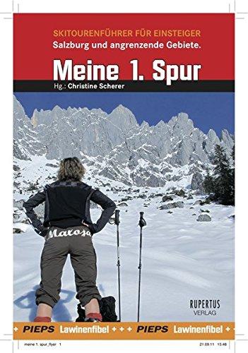 Meine 1. Spur: Skitourenbuch für Einsteiger - 60 Skitouren mit Lawinenfibel