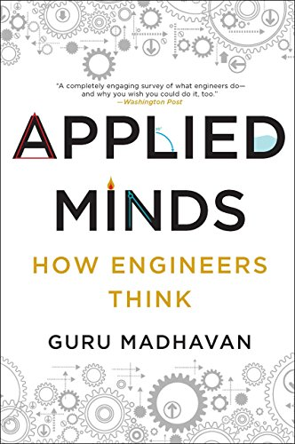 Applied Minds: How Engineers Think