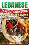 Lebanese Takeout Cookbook - Black and White Edition: Favorite Lebanese Takeout Recipes to Make at Home