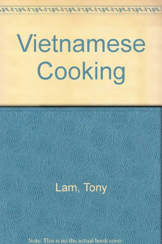 Vietnamese Cooking: Exotic Delights from Indo-China by Paulette Do Van