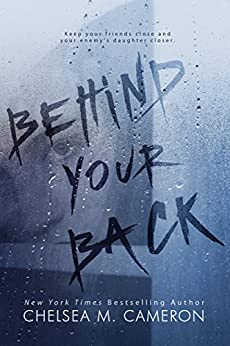 Behind Your Back by [Cameron, Chelsea M.]