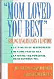 img - for Mom Loved You Best: Sibling Rivalry Lasts a Lifetime book / textbook / text book