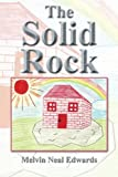 The Solid Rock, Melvin Neal Edwards, 1490720243