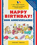 Happy Birthday!: Bon Anniversaire! (I Can Read French) (I Can Read French S.)