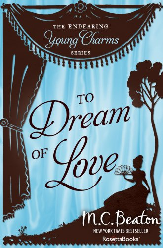 0eccfe9806 To Dream of Love (Endearing Young Charms Book 4)
