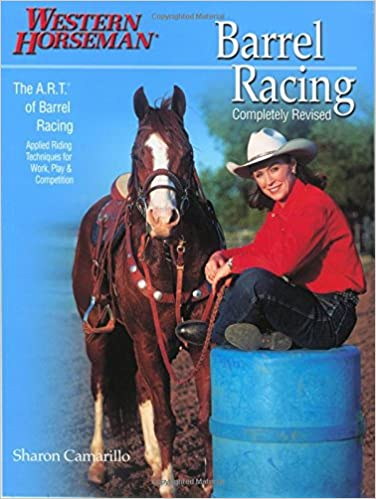 A Complete Program For Horse And Rider Barrel Racing 101