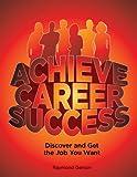 Achieve Career Success, Upbeat Press, 098413641X
