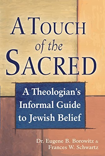 A Touch of the Sacred: A Theologian's Informal Guide to Jewish Belief