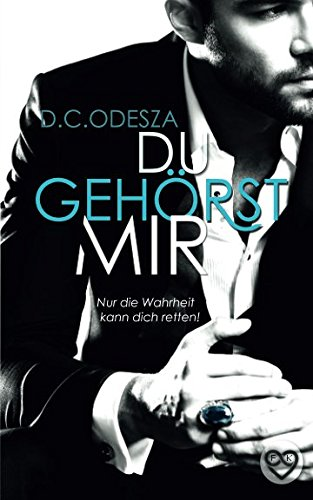 DU GEHÖRST MIR!: Nur die Wahrheit kann dich retten (Evgenia & Makar) (German Edition)