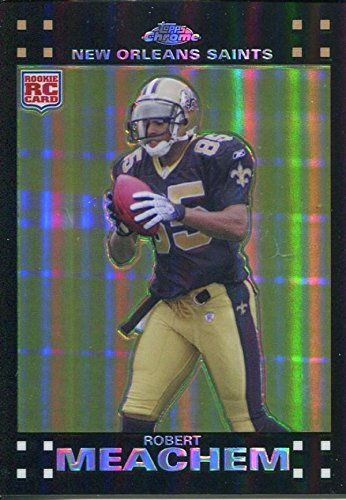 Robert Meachem Unsigned 2007 Topps Chrome Refractor Rookie Card - Unsigned Football Cards