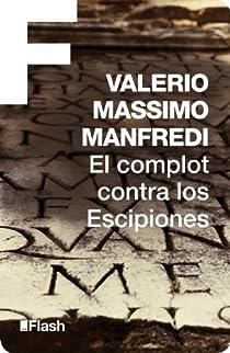 El complot contra los Escipiones par Manfredi