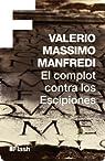 El complot contra los Escipiones par Valerio Massimo Manfredi