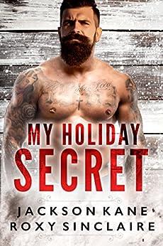 My Holiday Secret: A Romantic Comedy by [Kane, Jackson, Sinclaire, Roxy ]