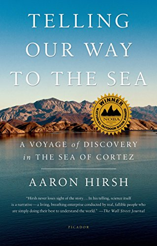 Telling Our Way to the Sea: A Voyage of Discovery in the Sea of Cortez (The Log From The Sea Of Cortez Ebook)