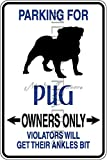 Novelty Parking Sign, Parking For Pug Owners Only Aluminum Sign S8405
