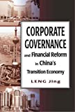 Corporate Governance and Financial Reform in China's Transition Economy, Leng, Jing, 9622099319