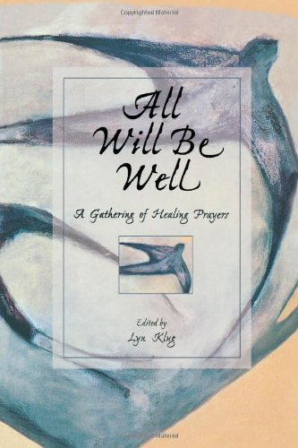 All Will Be Well: A Gathering of Healing Prayers (The Best Prayer For Healing)