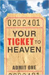 The Ticket to Heaven