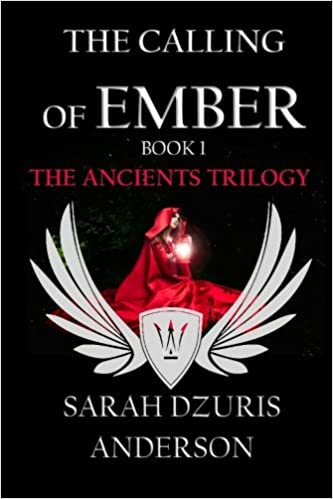 The Ancients Trilogy: The Calling of Ember: Volume 1