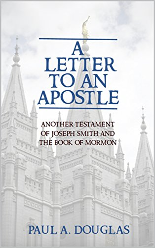 A Letter to an Apostle: Another Testament of Joseph Smith and the Book of Mormon (One 1) (Another Letter)
