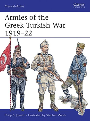 Armies of the Greek-Turkish War 1919-22 (Men-at-Arms)