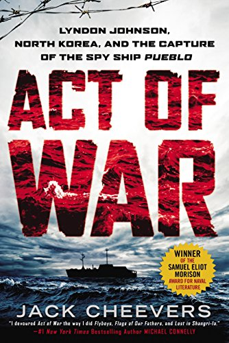 Act of War: Lyndon Johnson, North Korea, and the Capture of the Spy Ship Pueblo (Outline Map Of North And South America)