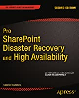 Pro SharePoint Disaster Recovery and High Availability, 2nd Edition Front Cover