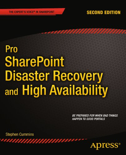 Pro SharePoint Disaster Recovery and High Availability, 2nd Edition by Stephen Cummins, Publisher : Apress