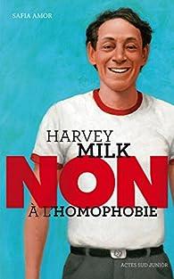 Harvey Milk : 'Non à l'homophobie' par Safia Amor