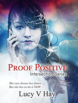 Proof Positive (Intersection Series Book 1) by [Hay, Lucy V]