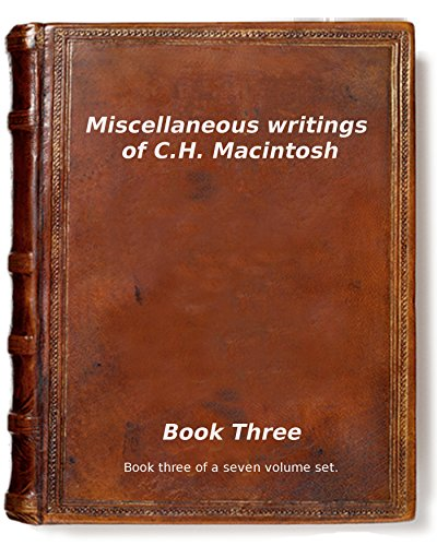 Miscellaneous writings of C.H. Macintosh: Book Three (Miscellaneous writings of CHM 3)