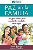 Paz en la familia: Una guía bíblica para manejar los conflictos en su familia (Spanish Edition)
