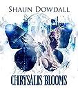 Chrysalis Blooms