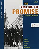 American Promise, a Concise History 5e V2 and Reading the American Past 5e V2 5th Edition