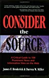 Consider the Source, James F. Broderick and Darren W. Miller, 0910965773