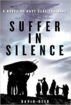 Book Suffer in Silence: A Novel of Navy SEAL Training