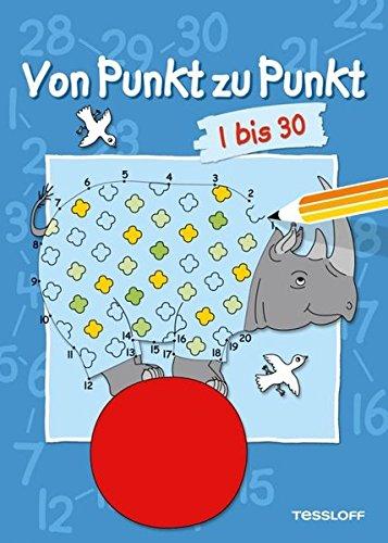 Von Punkt zu Punkt. 1-30: Malbuch ab 6 Jahren