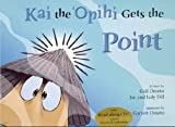 Kai the 'Opihi Gets the Point, Gail Omoto, 1933835052