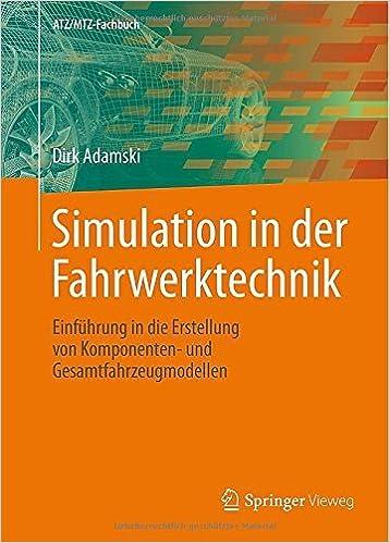 Laden Sie die E-Book-Sammlung von Joomla herunter Simulation in der Fahrwerktechnik: Einführung in die Erstellung von Komponenten- und Gesamtfahrzeugmodellen (ATZ/MTZ-Fachbuch) (German Edition) auf Deutsch PDF CHM ePub