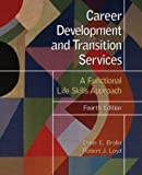 By Donn E. Brolin - Career Development and Transition Services: A Functional Life Skills Approach: 4th (fourth) Edition
