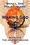 Waking God: Book One The Journey Begins