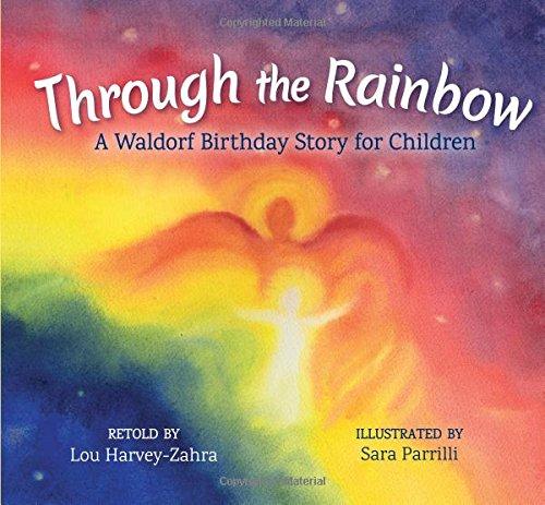 Download Through the Rainbow: A Waldorf Birthday Story for Children pdf epub
