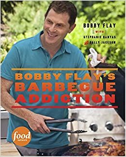 Bobby Flayu0027s Barbecue Addiction: Bobby Flay, Stephanie Banyas, Sally  Jackson: 9780307461391: Amazon.com: Books