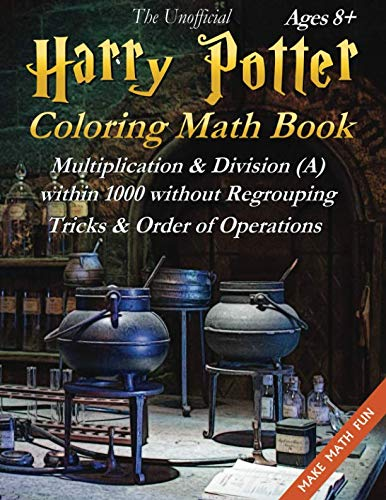 Book cover from The Unofficial Harry Potter Coloring Math Book Multiplication & Division (A) Ages 8+: Black & White Edition by LLC STEM mindset