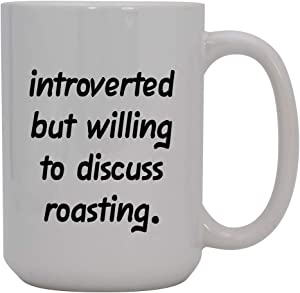 Introverted But Willing to Discuss roasting - 15oz Ceramic White Coffee Mug Cup, Light Green