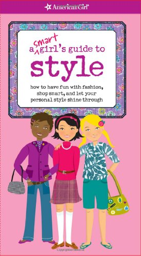 A Smart Girl's Guide to Style (Smart Girl's Guides)