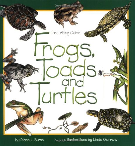 Frogs, Toads & Turtles: Take Along Guide (Take Along Guides) - Kid Science Frog