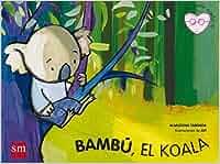 Bambú el koala (Cuentos para sentir): Amazon.es: Almudena