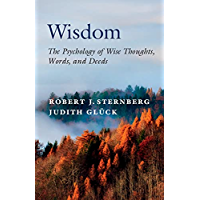 Wisdom: The Psychology of Wise Thoughts, Words, and Deeds
